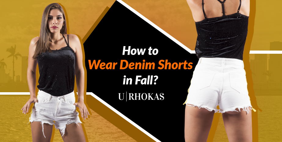 How to wear denim shorts in Fall?