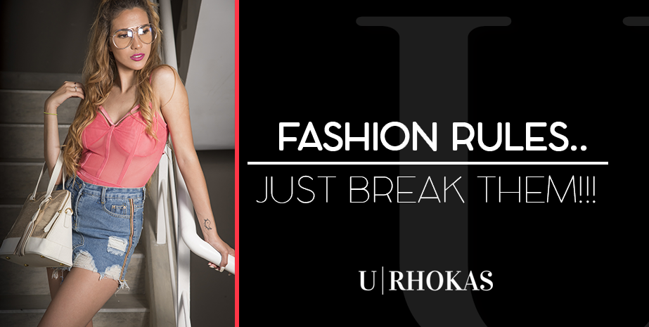 FASHION RULES.. JUST BREAK THEM!!!