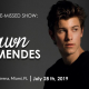 A NOT-TO-BE-MISSED SHOW SHAWN MENDES