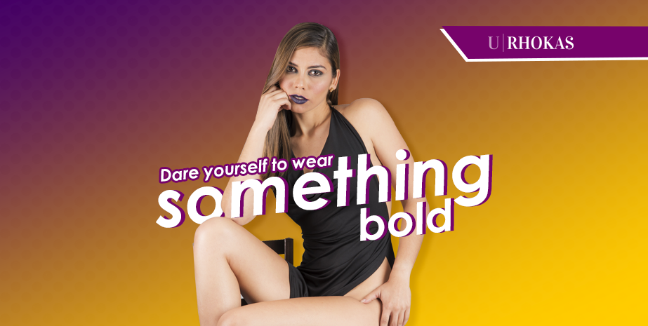 Dare yourself to wear something bold